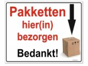 Bord Pakketten hier(in) bezorgen, geen sticker, instructiebord bezorger pakketdienst pakketbox pakketbrievenbus pakketkluis A4 maat